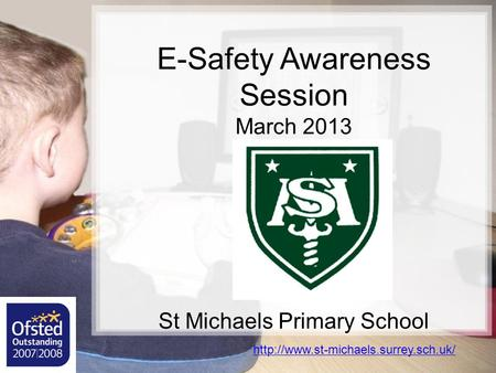E-Safety Awareness Session March 2013