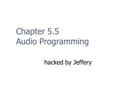 Chapter 5.5 Audio Programming