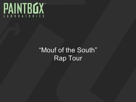"""Mouf of the South"" Rap Tour. OVERVIEW  The Concept –Take the SOLD OUT Rap Bowl / Super Bowl concert on tour with Burger King and the hottest rap artists."