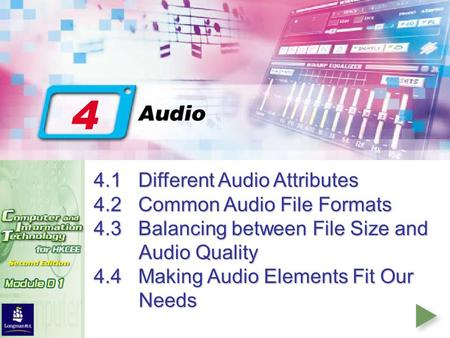 4.1Different Audio Attributes 4.2Common Audio File Formats 4.3Balancing between File Size and Audio Quality 4.4Making Audio Elements Fit Our Needs.