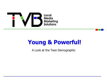 Young & Powerful! A Look at the Teen Demographic.