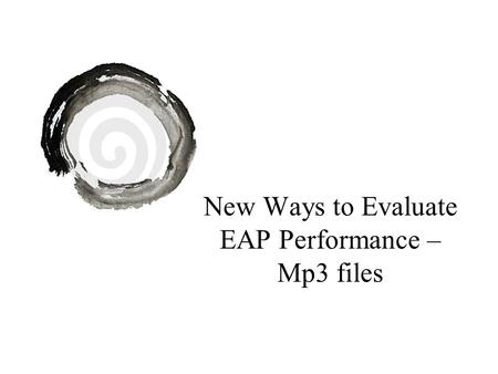 New Ways to Evaluate EAP Performance – Mp3 files.