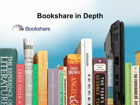 1 Bookshare in Depth. Registering for the Session  Welcome to the Bookshare Training  Please Register now!  Go to: Bookshare.org  Click on Training.