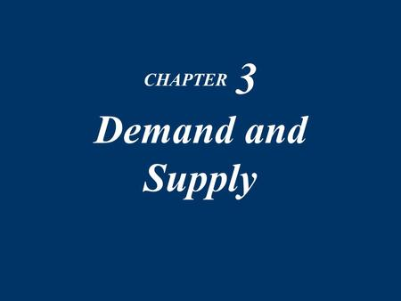 "CHAPTER 3 Demand and Supply. Chapter 3 Demand, Supply and Relative Prices  Demand and supply determine relative prices.  The word ""price"" means relative."