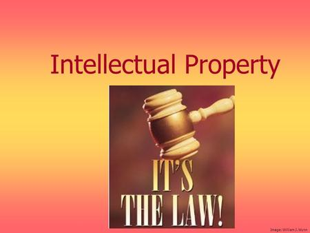 Intellectual Property Image: William J. Wynn.