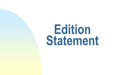 Edition Statement. Definition A statement relating to a version of a work that contains differences from other editions of that work.