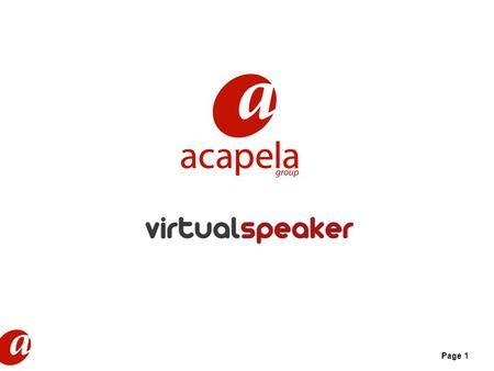 Page 1. Page 2 Virtual Speaker: A Virtual Studio The software: Virtual Speaker is a package that automatically creates your voice files, prompts or any.
