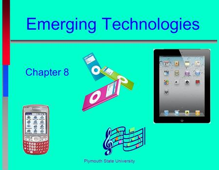 Plymouth State University Emerging Technologies Chapter 8.