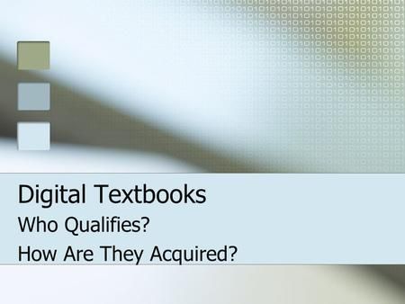 Digital Textbooks Who Qualifies? How Are They Acquired?