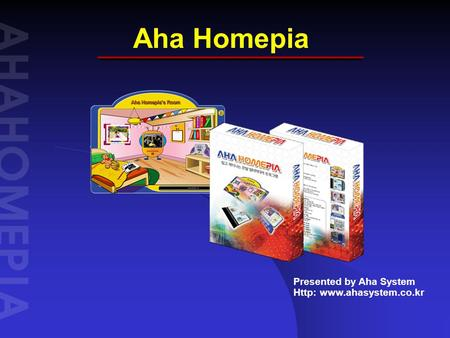 Aha Homepia Presented by Aha System Http: