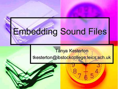 Embedding Sound Files Tanya Kesterton
