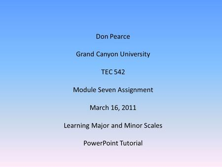Grand Canyon University TEC 542 Module Seven Assignment March 16, 2011