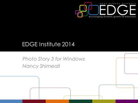 EDGE Institute 2014 Photo Story 3 for Windows Nancy Shimeall.