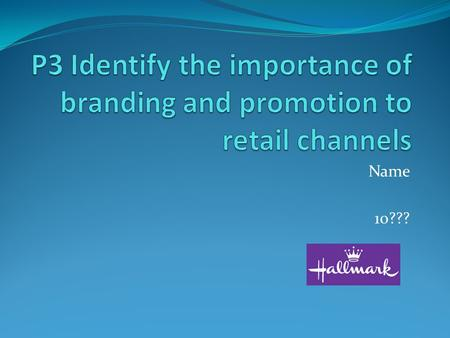 Name 10???. Branding Definition / meaning…. reasons for it? benefits achieved from successful branding?