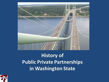 History of Public Private Partnerships in Washington State.
