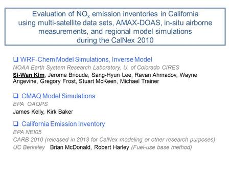 Evaluation of NOx emission inventories in California using multi-satellite data sets, AMAX-DOAS, in-situ airborne measurements, and regional model simulations.