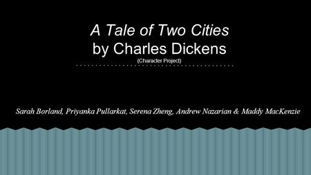 A Tale of Two Cities by Charles Dickens (Character Project)