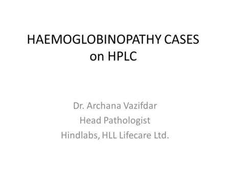 HAEMOGLOBINOPATHY CASES on HPLC