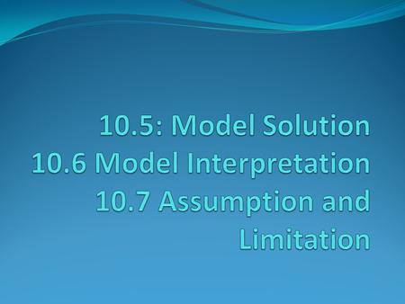 10. 5: Model Solution Model Interpretation 10