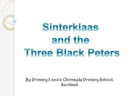 By Primary 3 and 4 Chirnsyde Primary School, Scotland.
