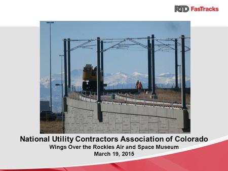 National Utility Contractors Association of Colorado Wings Over the Rockies Air and Space Museum March 19, 2015.