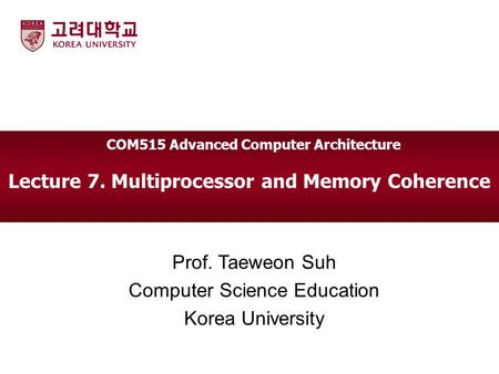 Lecture 7. Multiprocessor and Memory Coherence