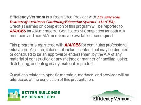 Efficiency Vermont is a Registered Provider with The American Institute of Architects Continuing Education Systems (AIA/CES). Credit(s) earned on completion.