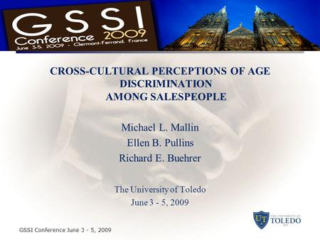 CROSS-CULTURAL PERCEPTIONS OF AGE DISCRIMINATION AMONG SALESPEOPLE Michael L. Mallin Ellen B. Pullins Richard E. Buehrer The University of Toledo June.