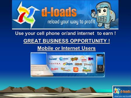 Use your cell phone or/and internet to earn ! GREAT BUSINESS OPPORTUNITY ! Mobile or Internet Users.