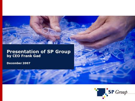 Presentation of SP Group by CEO Frank Gad December 2007.
