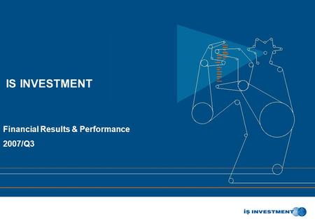IS INVESTMENT Financial Results & Performance 2007/Q3.