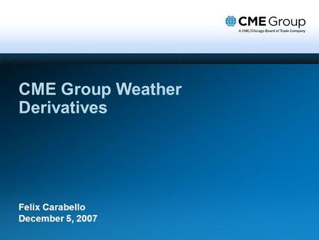 CME Group Weather Derivatives
