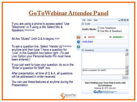 "GoToWebinar Attendee Panel If you are using a phone to access select ""Use Telephone"" or if using a Mic Select Mic & Speakers >>>>>> All Are ""Muted"" Until."