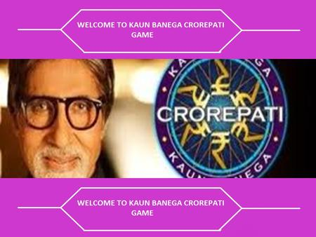 CLICK HERE TO START KAUN BANEGA CROREPATI GAME