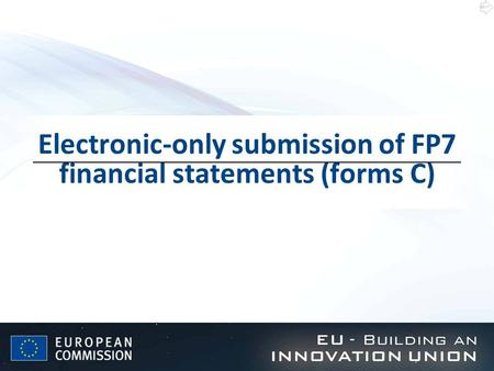 Electronic-only submission of FP7 financial statements (forms C) NEXT.