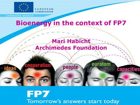 Bioenergy in the context of FP7 Mari Habicht Archimedes Foundation.