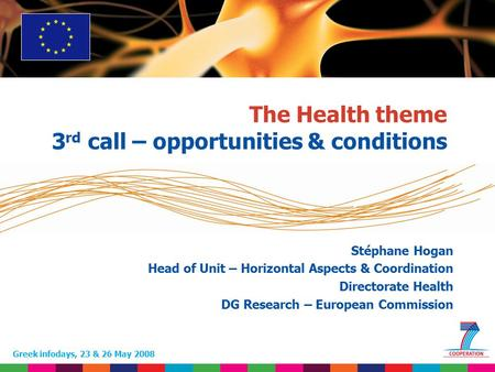1 Based on proposed draft work programme prior to final consultations The Health theme 3 rd call – opportunities & conditions Greek infodays, 23 & 26 May.