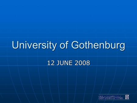 University of Gothenburg 12 JUNE 2008. ERC STARTING GRANTS.