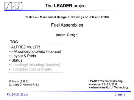 Fp7 - LEADER Slide 1 ALFRED C&S rods mechanical design FA_20121120.ppt Task 2.4 – Mechanical Design & Drawings of LFR and ETDR Fuel Assemblies (mech. Design)
