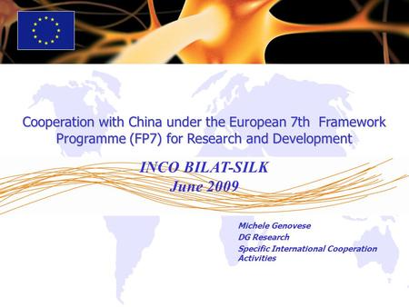 INCO BILAT-SILK June 2009 Michele Genovese DG Research
