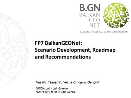 FP7 BalkanGEONet: Scenario Development, Roadmap and Recommendations
