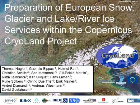CryoLand – GMES Service Snow and Land Ice 2011 – 2015 EU FP7 Project No. 262925 Preparation of European Snow, Glacier and Lake/River Ice Services within.