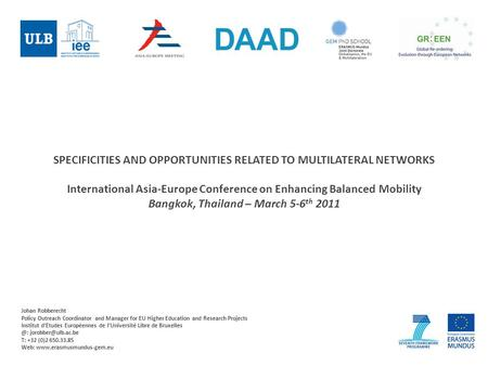 SPECIFICITIES AND OPPORTUNITIES RELATED TO MULTILATERAL NETWORKS International Asia-Europe Conference on Enhancing Balanced Mobility Bangkok, Thailand.