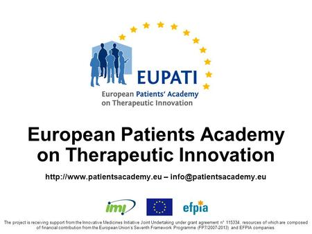European Patients Academy on Therapeutic Innovation  – The project is receiving support from the Innovative.