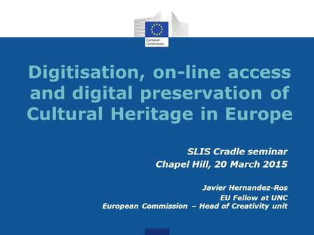 SLIS Cradle seminar Chapel Hill, 20 March 2015 Javier Hernandez-Ros