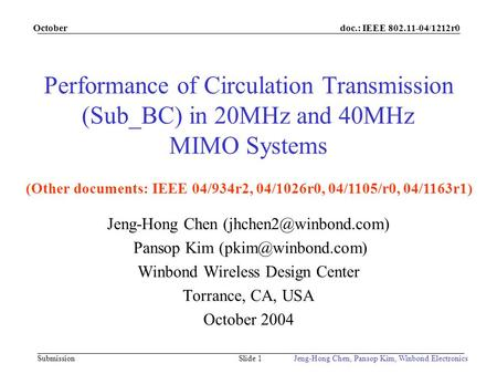 Doc.: IEEE 802.11-04/1212r0 Submission October Jeng-Hong Chen, Pansop Kim, Winbond ElectronicsSlide 1 Performance of Circulation Transmission (Sub_BC)