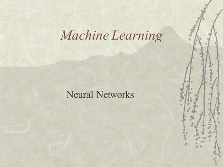 Machine Learning Neural Networks.