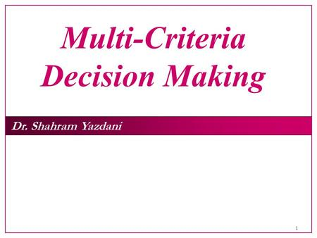 Multi‑Criteria Decision Making