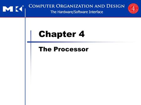 Chapter 4 The Processor. Chapter 4 — The Processor — 2 The Main Control Unit Control signals derived from instruction 0rsrtrdshamtfunct 31:265:025:2120:1615:1110:6.