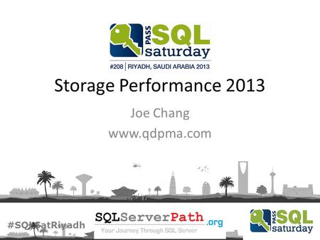#SQLSatRiyadh Storage Performance 2013 Joe Chang www.qdpma.com.